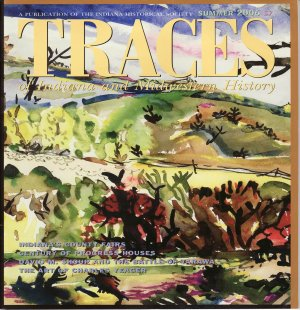 TRACES of Indiana and Midwestern History Summer 2006 Charles Yeager LOCAL HISTORY Magazine