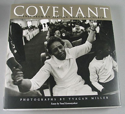 Covenant Scenes From An African American Church Photographs By Tyagan Miller 2007