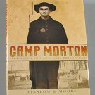 Camp Morton 1861 - 1865  By H Winslow and J Moore 1995 Civil War Local History Hardcover New