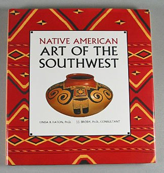 Native American Art of the Southwest By Linda B Eaton 1993 Southwestern Art Book Hardcover
