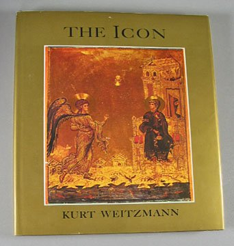 The Icon Holy Images Sixth to Fourteenth Century By Kurt Weitzmann 1978 Hardcover Art Book
