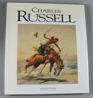 Charles Russell By Sophia Craze  Western Art Paintings Sculptures Art Book Hardcover 1989