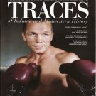 TRACES of Indiana and Midwestern History Spring 2007 Tony Zale Local History Magazine