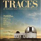 TRACES of Indiana and Midwestern History Fall 2007 Observatory Local History Magazine