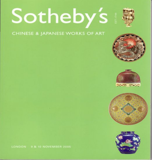 Sotheby's Chinese and Japanese Works of Art Auction Catalog London November 9 and 10 2005