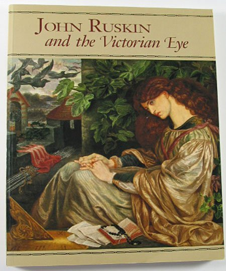 John Ruskin and the Victorian Eye Exhibition Phoenix Art Museum Art Catalog  Softcover 1993