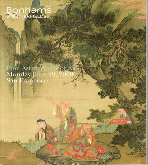 Bonhams and Butterfields Catalog Asian Decorative Art San Francisco Auction Catalog June 2009