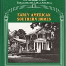 Early American Southern Homes Architectural Treasures of Early America 1987 Art Architecture