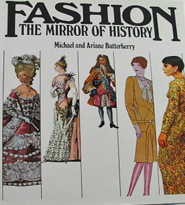 Fashion The Mirror of History By Michael and Ariane Batterberry 1982 Costume Fashion Hardcover