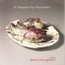 A Passion For Porcelain Brian Haughton Gallery  Exhibition Catalog London 2009 English Collection