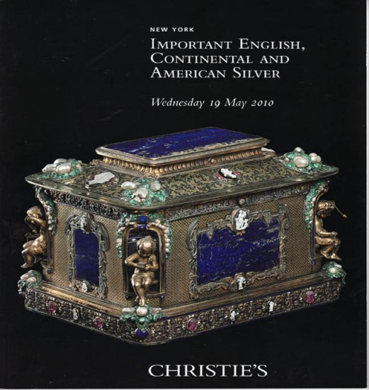 Christie's Important English, Continental and American Silver Auction Catalog May 2010