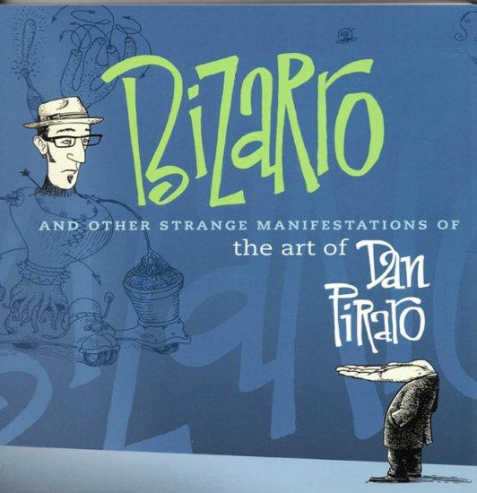 Bizarro and Other Strange Manifestations of the Art of Dan Piraro 2006 Cartoonist Softcover