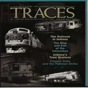 TRACES of Indiana and Midwestern History Summer 2001 IHS Local History Magazine Back Issue
