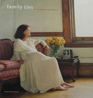 Family Ties A Contemporary Perspective by Trevor Fairbrother Art Exhibition Catalog 2003
