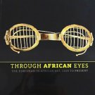 Through African Eyes European in African Art 1500 to Present Art Exhibition Catalog 2009 Softcover