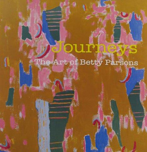 Journeys The Art of Betty Parsons Exhibition Catalog 2010 Gouache Oil  Mixed Media