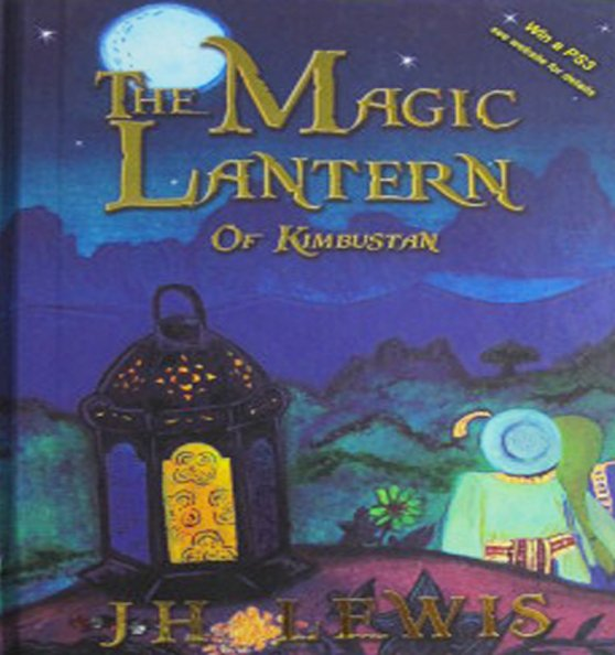 The Magic Lantern of Kimbustan by J. H. Lewis Fiction Book for Young Adults Hardcover 2007