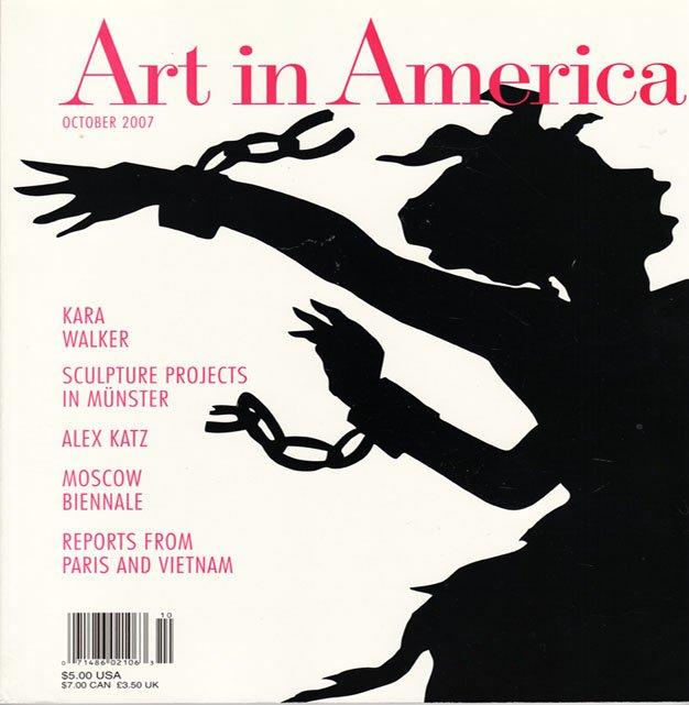 ART IN AMERICA  Kara Walker Alex Katz Moscow Biennale Magazine Back Issue October 2007