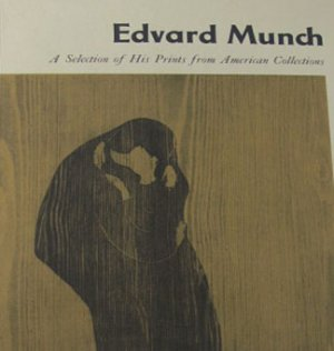 Edvard Munch His Prints from American Collections by William Lieberman Softcover 1957