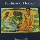 Ferdinand Hodler By Sharon L. Hirsh Swiss Painter Landscapes Portraits  Hardcover 1982