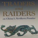 Traders and Raiders on China's Northern Frontier by So and Bunker Exhibition Catalog Softcover 1995