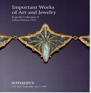 Sotheby's Important Works of Art and Jewelry from Collection of Lillian Nassau Auction Catalog1996