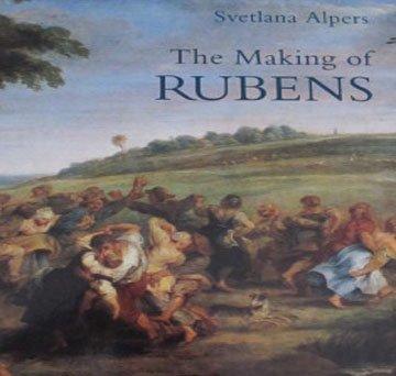 The Making of Rubens by Svetlana Alpers Art Criticism and Interpretation Softcover 1996