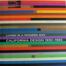 California Design 1930-1965 Living in a Modern Way  Exhibition Catalog Hardcover 2011