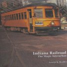 Indiana Railroad The Magic Interurban by George K. Bradley Hardcover 2001 Local History