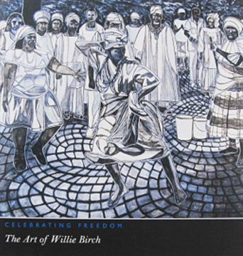 Celebrating Freedom The Art of Willie Birch New Orleans Art Exhibition Catalog Hardcover 2005
