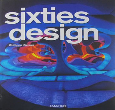 Sixties Design  by Phillippe Garner Art Book Taschen Special Edition Hardcover 2008