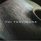 Yui Tsujimura Robust Vision in Clay, Ash, and Fire Exhibition Catalog 2010 Pottery Softcover