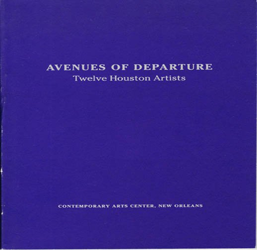 Avenues of Departure Twelve Houston Artists  Exhibition Catalog 1992 Softcover