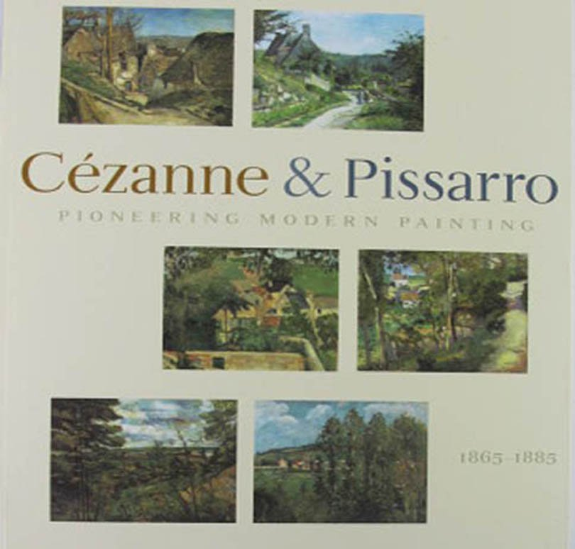 Pioneering Modern Painting Cezanne & Pissarro 1865-1885 Exhibition Catalog 2005 Softcover