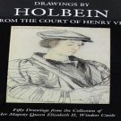 Drawings by Holbein From the Court of Henry VIII Exhibition Catalog 1987 Softcover