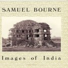 Samuel Bourne Images of India by Arthur Ollman Friends of Photography Softcover 1983