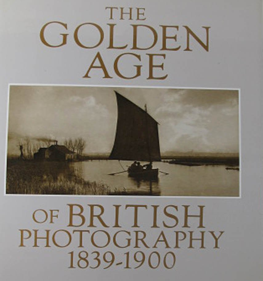 The Golden Age of British Photography 1839-1900 Exhibition Catalog 1984 Hardcover