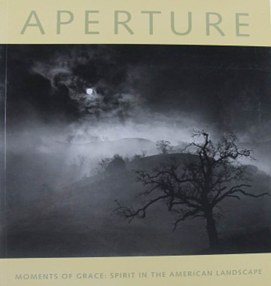 Aperture 150 Moments of Grace: Spirit in the American Landscape Winter 1998