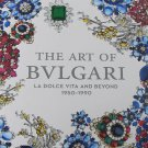 The Art of Bvlgari La Dolce Vita and Beyond 1950-1990 Exhibition Catalogue Hardcover 2013