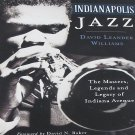 Indianapolis Jazz The Masters, Legends and Legacy of Indiana Avenue Local History Softcover 2014