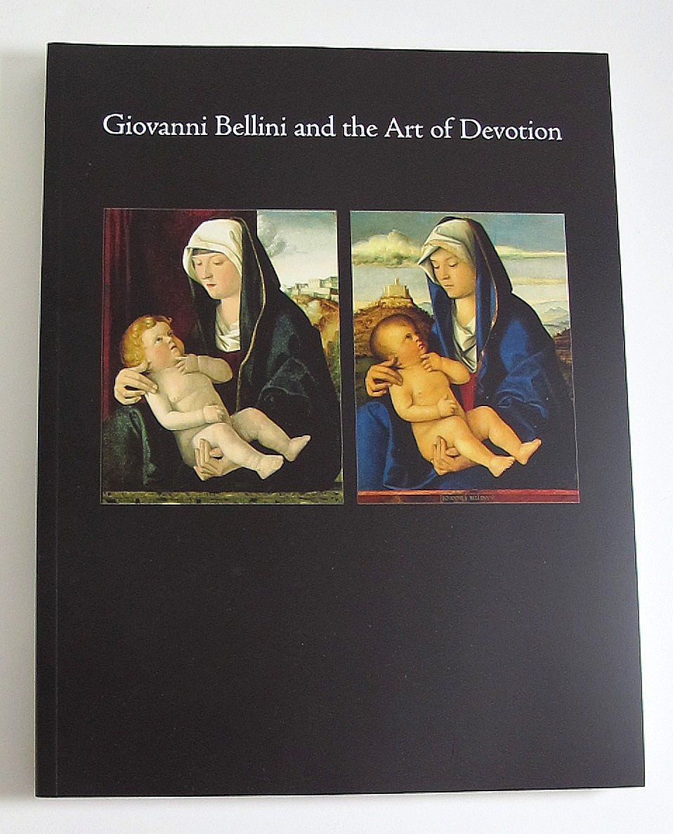 Giovanni Bellini and the Art of Devotion Master of Venetian Renaisance Art Softcover 2004