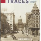 TRACES of Indiana and Midwestern History Summer 2013 Magazine Making the Streets of Indianapolis