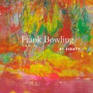 Frank Bowling O.B.E. RA at Eighty Exhibition Catalog Abstract Art Essay by Jim Hunter Softcover 2014