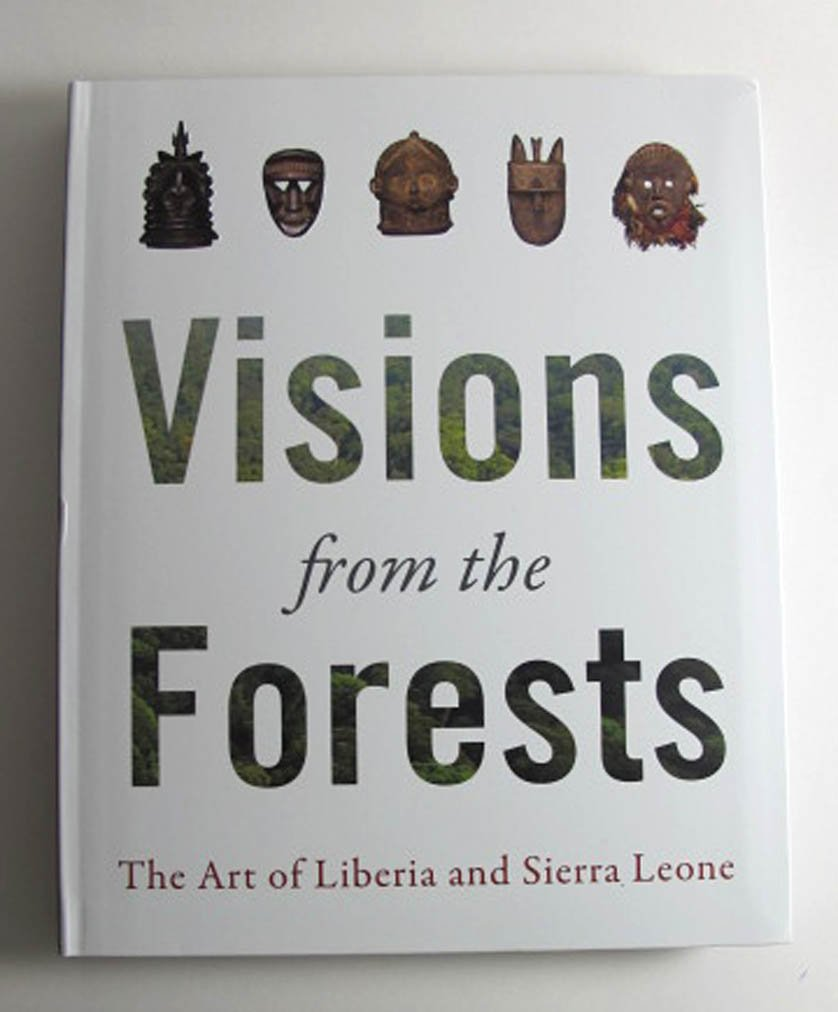 Visions from the Forests The Art of Liberia and Sierra Leone Exhibition Catalog Softcover 2014