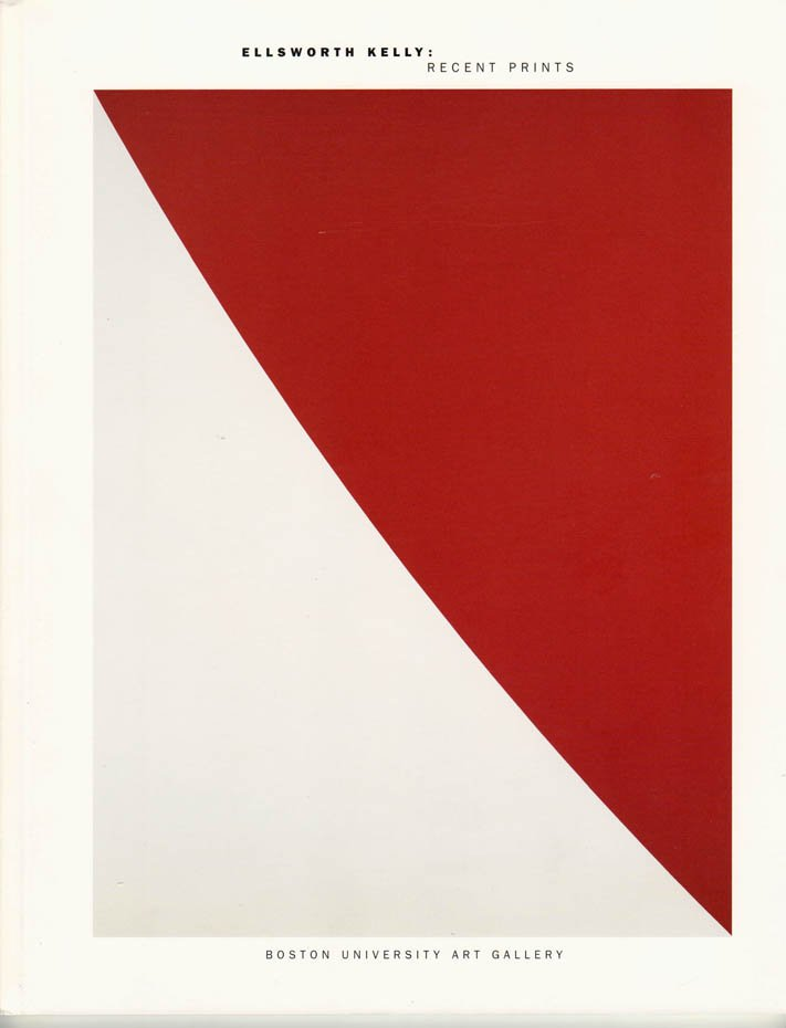 Ellsworth Kelly:  Recent Prints Catalogue Exhibition Boston University Art Gallery Softcover 1998