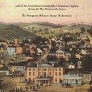 Civil War memoir MY CHILDHOOD RECOLLECTIONS OF THE WAR in Staunton Virginia
