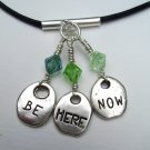 Be Here Now - Recovery Pendant Necklace