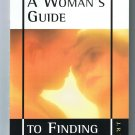 A Woman's Guide To Finding A Man  By J. R. Michaels