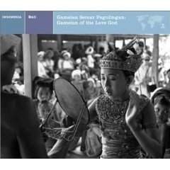 Bali: Gamelan Semar Pergulingan:Gamelan of the Love God [ORIGINAL RECORDING REMASTERED]