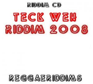 Teck weh riddim